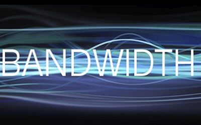 Do you have the bandwidth you need?